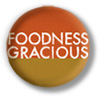 Foodness Gracious Blog Author
